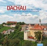 Dachau - Eine Bilderreise durch die große Kreisstadt