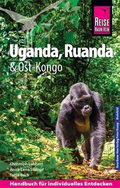 Reise Know-How Reiseführer Uganda, Ruanda, Ost-Kongo - Lübbert, Christoph; Stumpf, Anna-Lena; Bach, Tanja