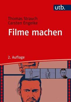Filme machen - Strauch, Thomas; Engelke, Carsten