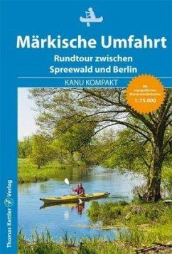Kanu Kompakt Märkische Umfahrt - Hennemann, Michael