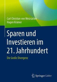Sparen und Investieren im 21. Jahrhundert - Weizsäcker, Carl Chr. von; Krämer, Hagen