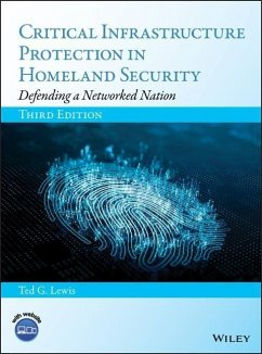 Critical Infrastructure Protection in Homeland Security: Defending a Networked Nation - Lewis, Ted G.