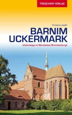 Reiseführer Barnim und Uckermark - Jaath, Kristine