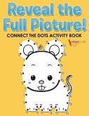 Reveal the Full Picture! Connect the Dots Activity Book