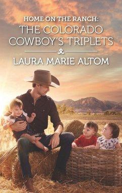 Home on the Ranch: The Colorado Cowboy's Triplets (eBook, ePUB) - Altom, Laura Marie