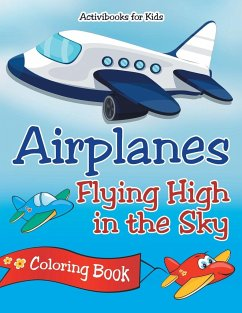 Airplanes Flying High in the Sky Coloring Book - For Kids, Activibooks