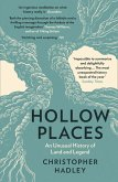Hollow Places: An Unusual History of Land and Legend (eBook, ePUB)