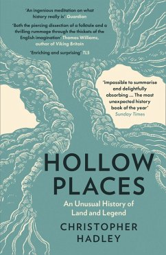 Hollow Places: An Unusual History of Land and Legend (eBook, ePUB) - Hadley, Christopher