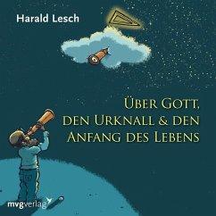 Über Gott, den Urknall & den Anfang des Lebens, 1 Audio-CD - Lesch, Harald