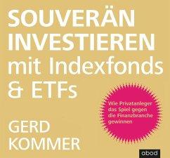 Souverän investieren mit Indexfonds und ETFs, Audio-CD - Kommer, Gerd