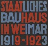 Staatliches Bauhaus in Weimar 1919 - 1923 / State Bauhaus in Weimar 1919 - 1923