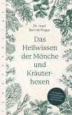 Das Heilwissen der Mönche und Kräuterhexen (eBook, PDF)