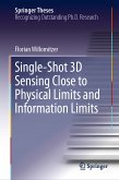 Single-Shot 3D Sensing Close to Physical Limits and Information Limits (eBook, PDF)