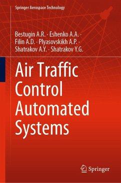 Air Traffic Control Automated Systems (eBook, PDF) - Bestugin A. R.; Eshenko A. A.; Filin A. D.; Plyasovskikh A. P.; Shatrakov A. Y.; Shatrakov Y. G.