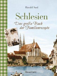 Schlesien - Das große Buch der Familienrezepte (eBook, ePUB) - Saul, Harald
