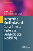 Integrating Qualitative and Social Science Factors in Archaeological Modelling (eBook, PDF)