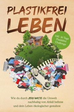 Plastikfrei leben (eBook, ePUB) - Held, Plastik