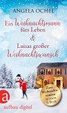 Ein Weihnachtsmann fürs Leben & Luisas großer Weihnachtswunsch (eBook, ePUB)