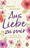 Aus Liebe zu mir (eBook, ePUB)