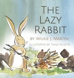 The Lazy Rabbit: Startling New Grim Modern Fable About Laziness With A Rabbit, A Vole And A Fox.