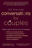 The Five Core Conversations for Couples: Expert Advice about How to Develop Effective Communication, a Long-Term Financial Plan, Cooperative Parenting