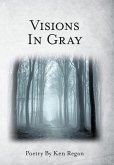 Visions in Gray