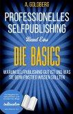 Professionelles Selfpublishing   Band Eins - Die Basics (eBook, ePUB)