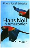 Hans Noll in Amazonien