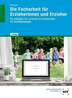 Die Facharbeit für Erzieherinnen und Erzieher - Dohrmann, Wolfgang