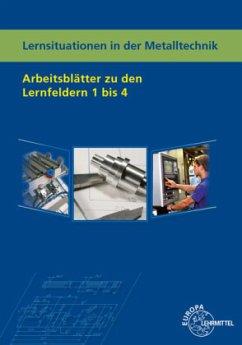 Lernsituationen in der Metalltechnik Lernfelder 1 - 4 - Küspert, Karl-Heinz; Morgner, Dietmar; Müller, Thomas; Schellmann, Bernhard; Stephan, Andreas