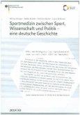 Sportmedizin zwischen Sport, Wissenschaft und Politik - eine deutsche Geschichte