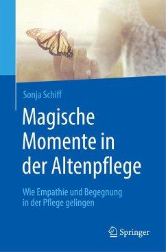 Magische Momente in der Altenpflege - Schiff, Sonja