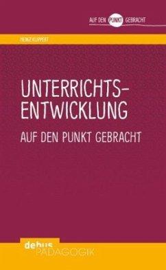 Unterrichtsentwicklung auf den Punkt gebracht - Klippert, Heinz