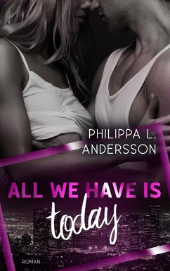 All We Have Is Today - Andersson, Philippa L.