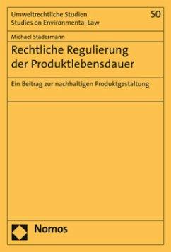 Rechtliche Regulierung der Produktlebensdauer - Stadermann, Michael