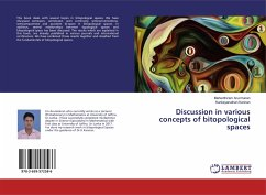 Discussion in various concepts of bitopological spaces
