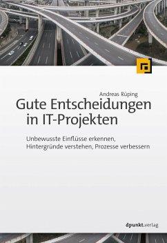 Gute Entscheidungen in IT-Projekten (eBook, PDF) - Rüping, Andreas