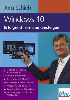 Windows 10 Erfolgreich ein- und umsteigen (eBook, ePUB) - Schieb, Jörg