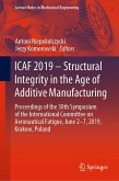 ICAF 2019 - Structural Integrity in the Age of Additive Manufacturing (eBook, PDF)