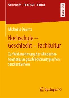 Hochschule - Geschlecht - Fachkultur (eBook, PDF) - Quente, Michaela