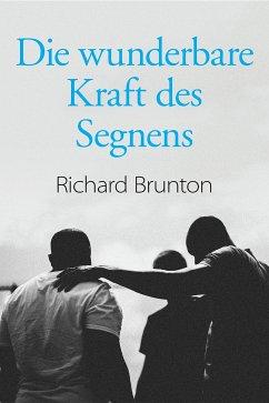 Die wunderbare Kraft des Segnens (eBook, ePUB) - Brunton, Richard