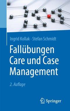Fallübungen Care und Case Management (eBook, PDF) - Kollak, Ingrid; Schmidt, Stefan