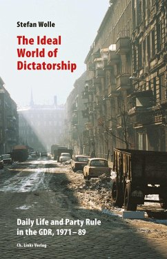 The Ideal World of Dictatorship (eBook, ePUB) - Wolle, Stefan