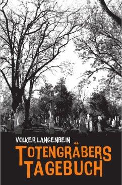 Totengräbers Tagebuch (eBook, PDF) - Langenbein, Volker