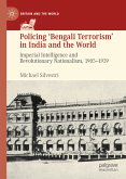 Policing 'Bengali Terrorism' in India and the World (eBook, PDF)