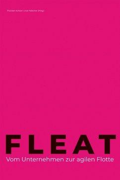 FLEAT - Vom Unternehmen zur agilen Flotte (eBook, ePUB) - Habicher, Uwe; Schaar, Thorsten