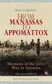 From Manassas to Appomattox: Memoirs of the Civil War in America (Illustrated Edition) (eBook, ePUB)