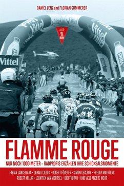 Flamme Rouge (eBook, ePUB) - Lenz, Daniel; Summerer, Florian