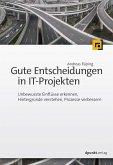 Gute Entscheidungen in IT-Projekten (eBook, ePUB)