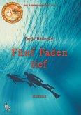 Fünf Faden tief (eBook, ePUB)